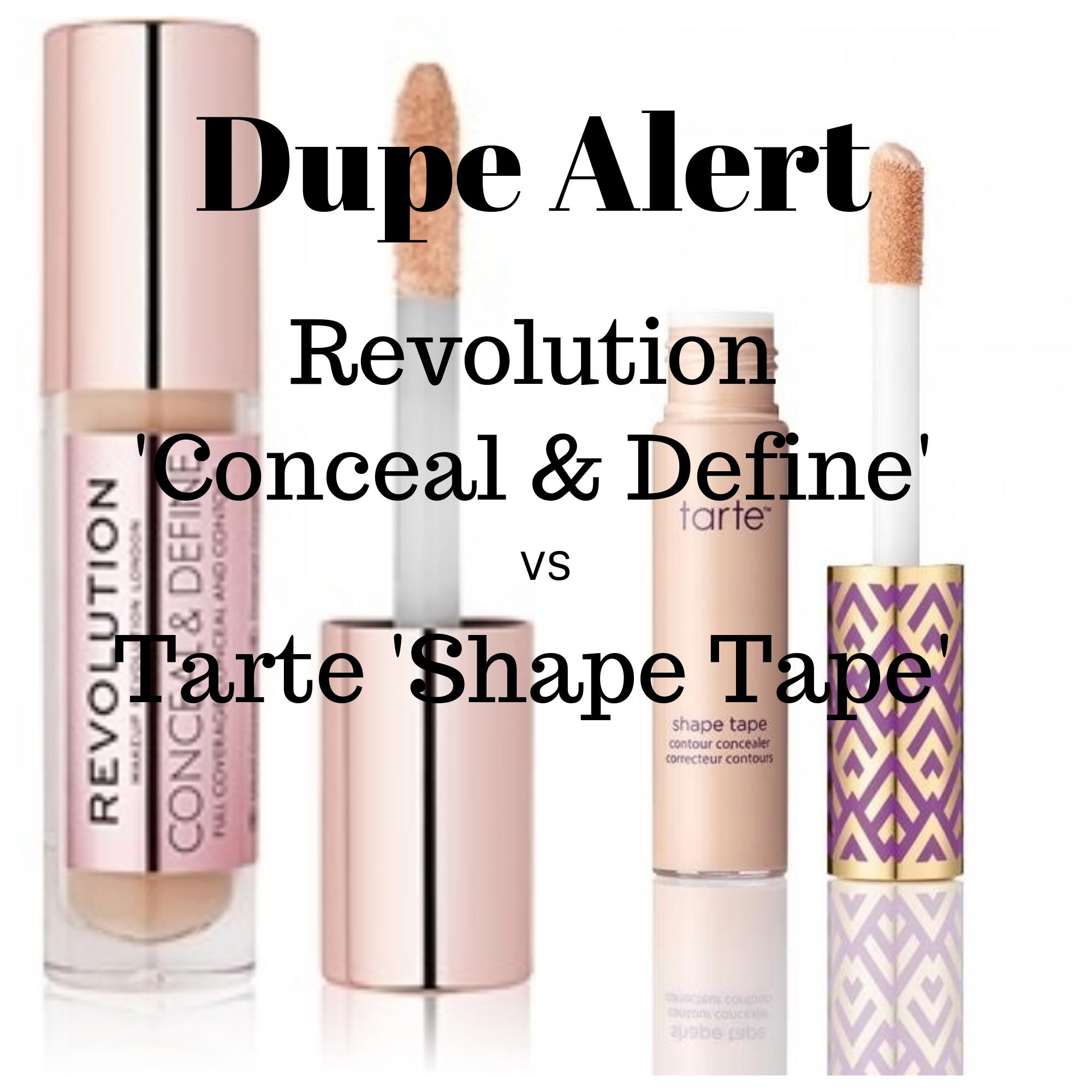 Dupe Alert Tarte Shape Tape Concealer Vs Revolution Conceal Define