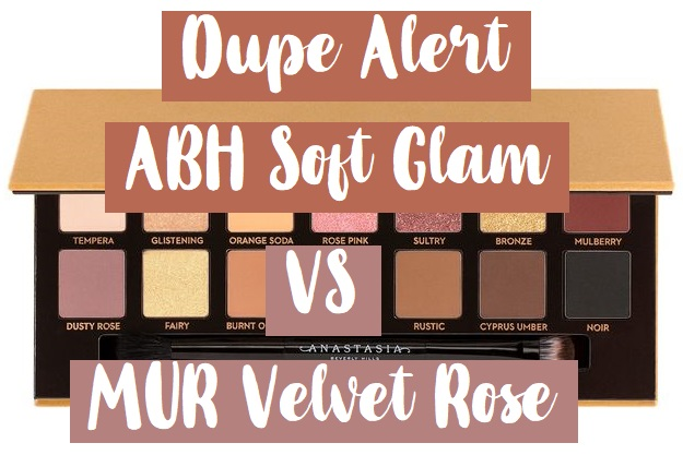 Dupe Alert: ABH 'Soft Glam' vs MUR 'Re
