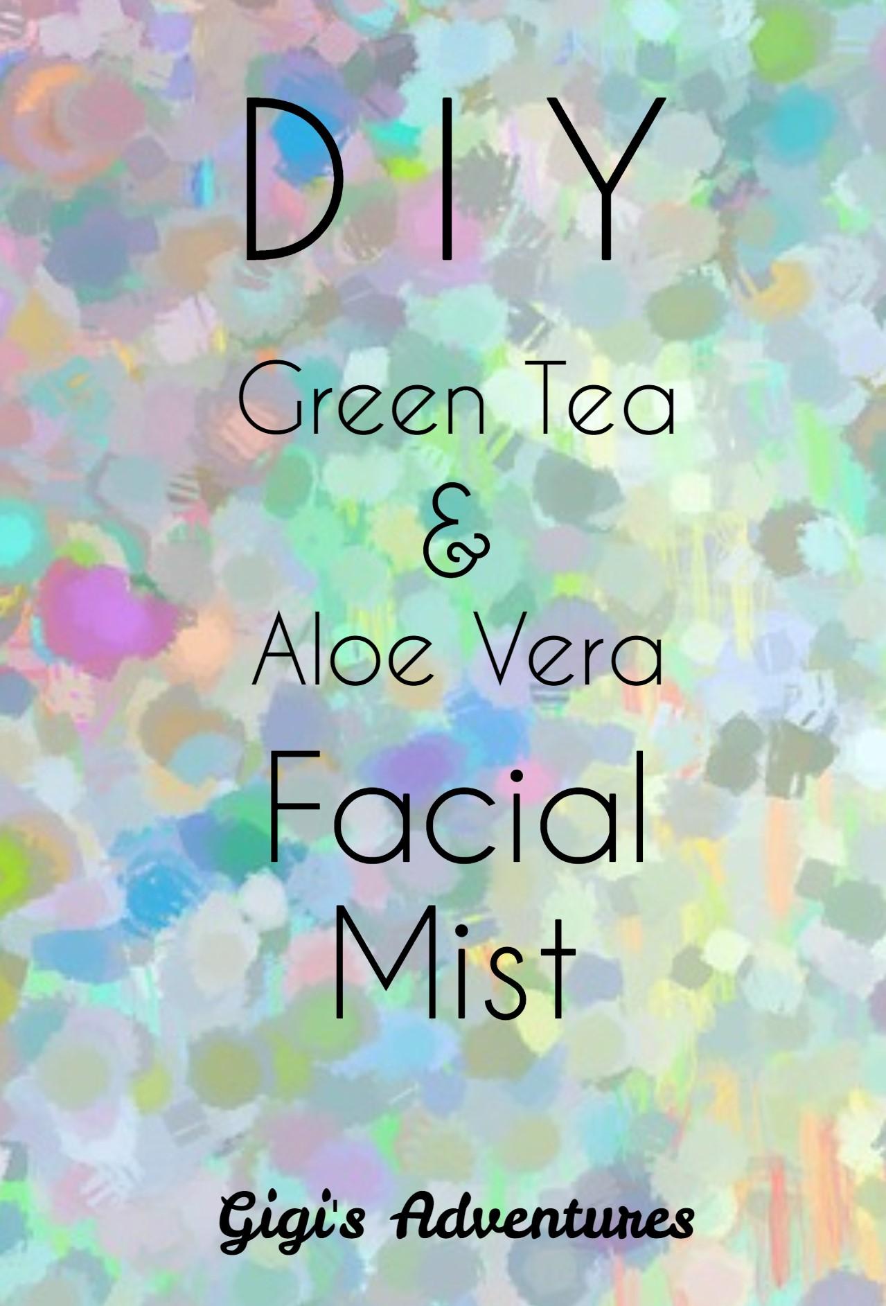 DIY Green Tea & Aloe Vera Facial Mist