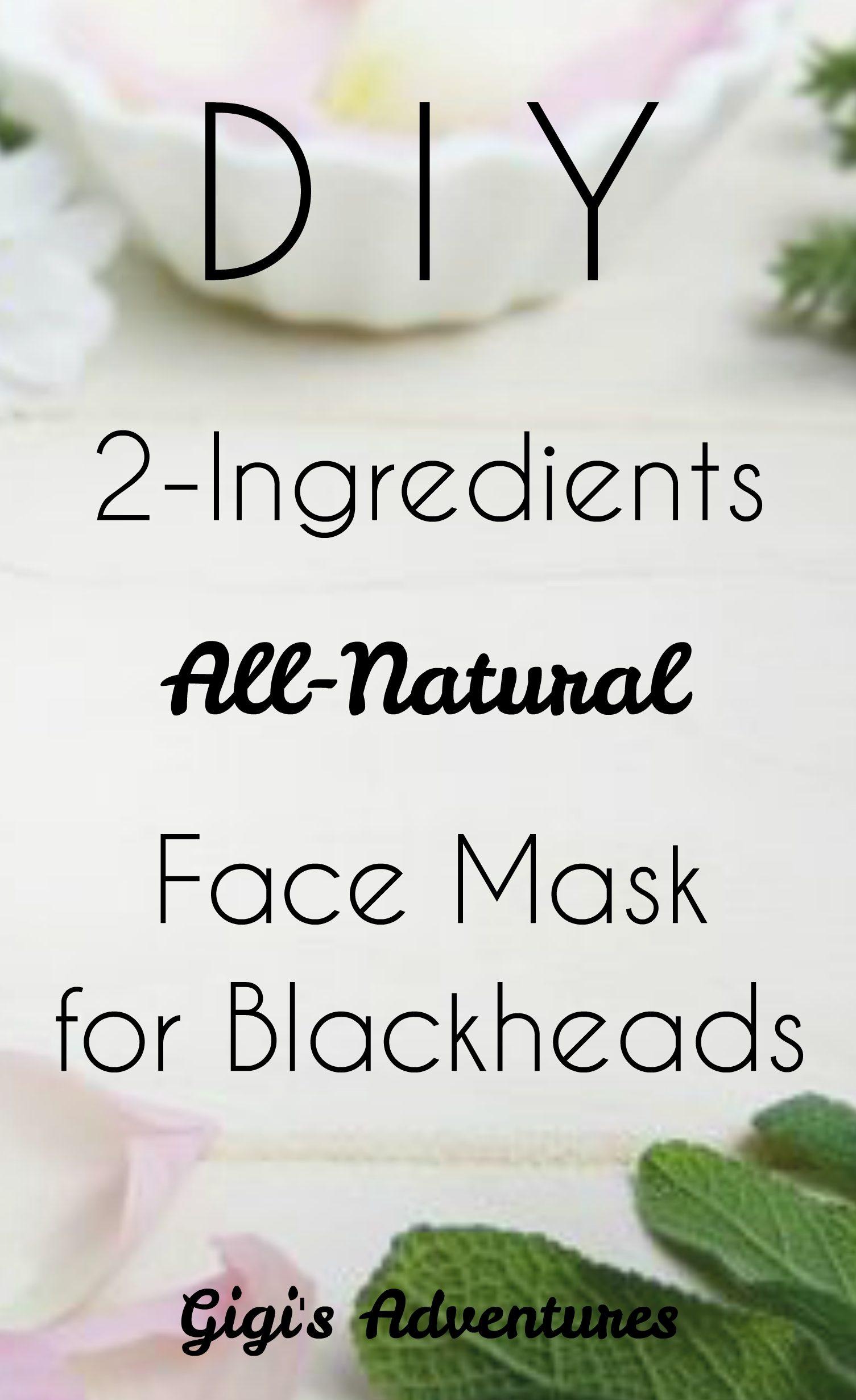 Diy 2 Ingredients All Natural Face Mask For Blackheads Gigi